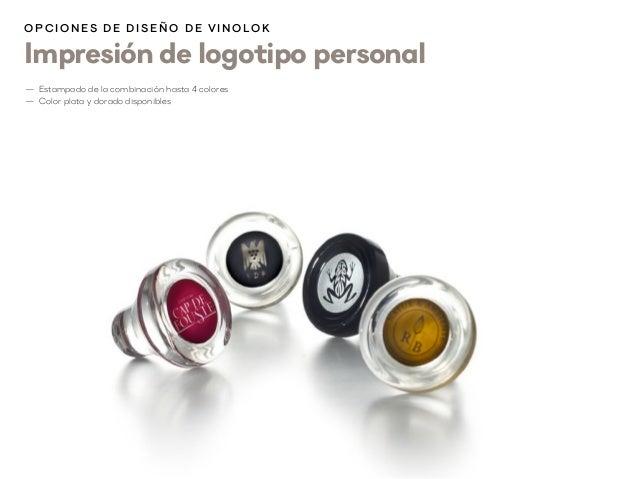 Impresión de logotipo personal O p cion es d e d i s eñ o d e V inolok —1 Estampado de la combinación hasta 4 colores —1 C...