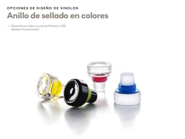 Anillo de sellado en colores O p cion es d e d i s eñ o d e V inolok —1 Disponible en todos los colores Pantone o RAL 101 ...