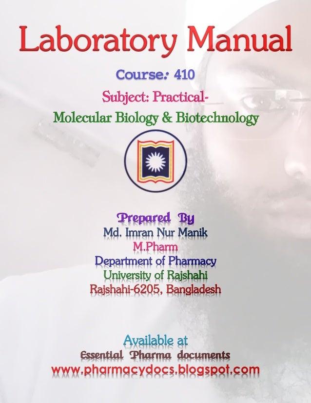 Laboratory Manual Course: 410 Subject: Practical- Molecular Biology & Biotechnology Prepared By Md. Imran Nur Manik M.Phar...