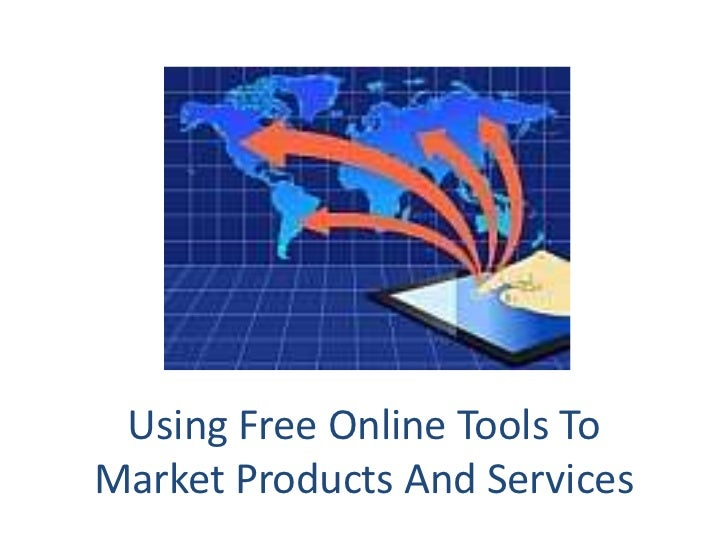 Using Free Online Tools ToMarket Products And Services
