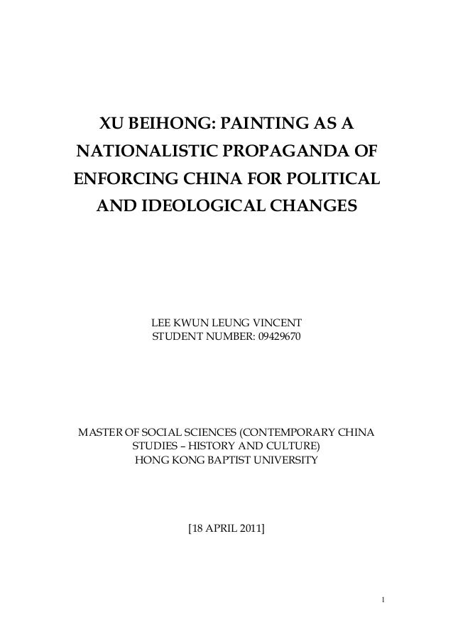 XU BEIHONG: PAINTING AS A NATIONALISTIC PROPAGANDA OF ENFORCING CHINA FOR POLITICAL AND IDEOLOGICAL CHANGES LEE KWUN LEUNG...
