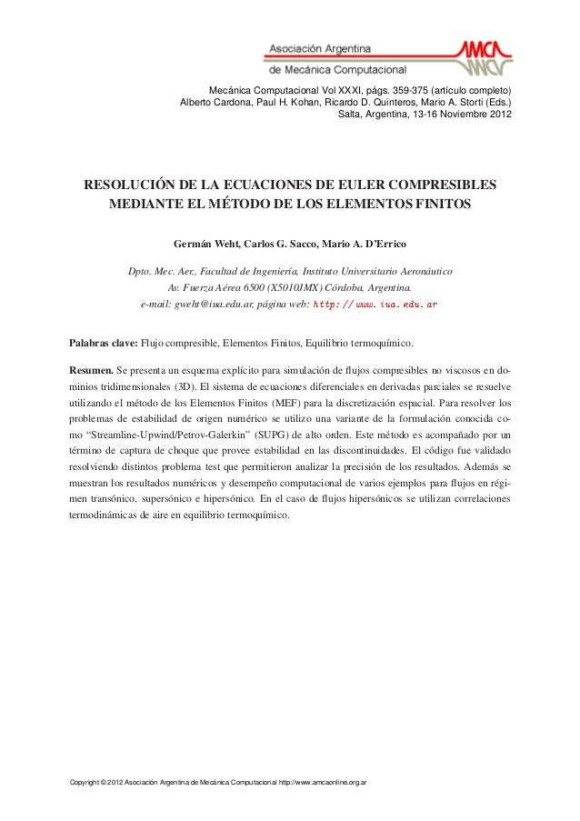 RESOLUCIÓN DE LA ECUACIONES DE EULER COMPRESIBLES MEDIANTE EL MÉTODO DE LOS ELEMENTOS FINITOS Germán Weht, Carlos G. Sacco...