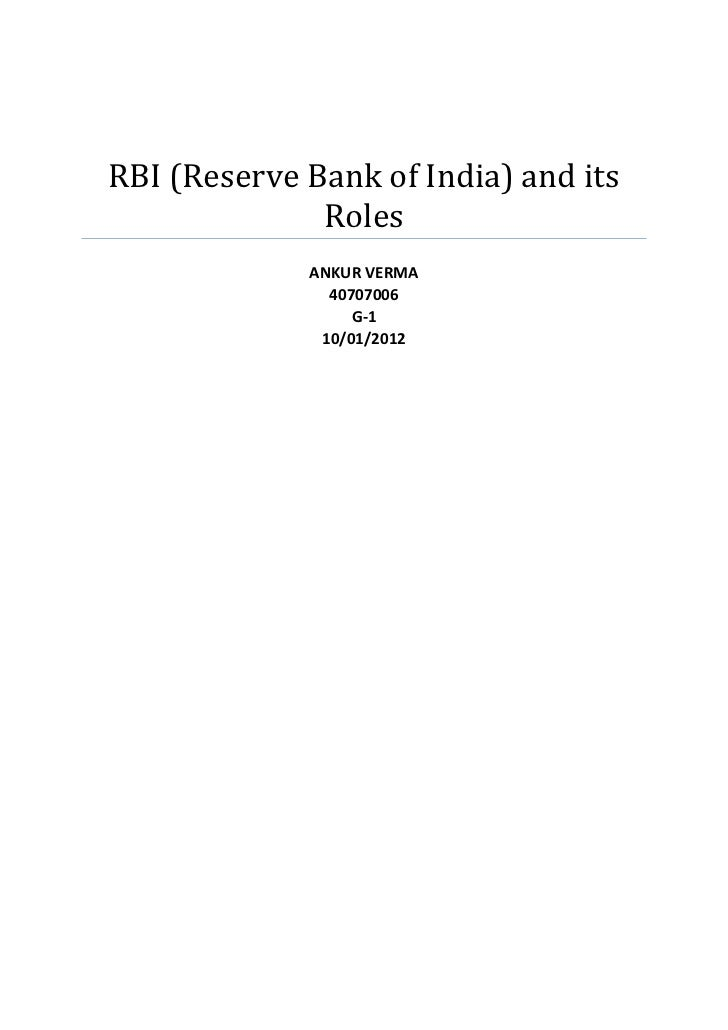 role of indian banks in the Reserve bank of india, function of rbi, rbi power and responsibilities, functions of reserve bank of india home about me my travel general it also plays an active role in encouraging efficient customer service throughout the banking industry, as well as extension of banking service to.