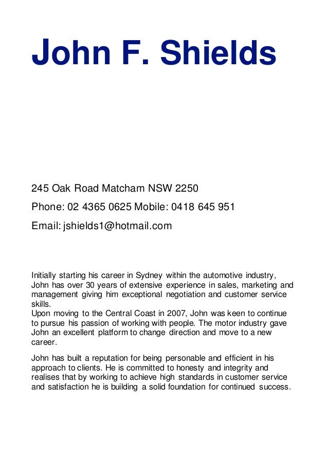 John F. Shields 245 Oak Road Matcham NSW 2250 Phone: 02 4365 0625 Mobile: 0418 645 951 Email: jshields1@hotmail.com Initia...