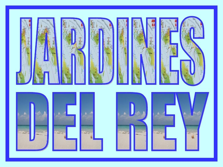 JARDINES DEL REY DEL REY
