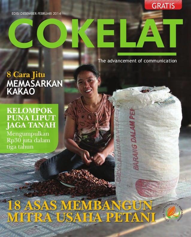 Desember-Februari 2014 COKELAT 1 COKELATThe advancement of communication EDISI DESEMBER-FEBRUARI 2014 8 Cara Jitu MITRA US...
