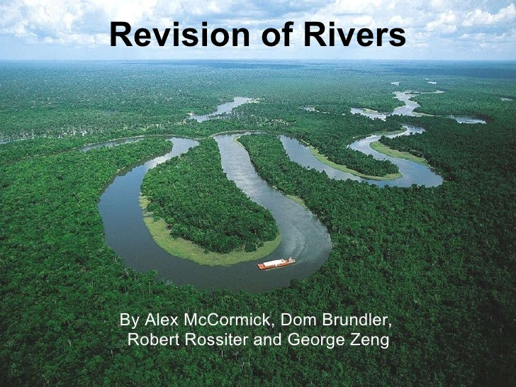 Revision of Rivers By Alex McCormick, Dom Brundler,  Robert Rossiter and George Zeng