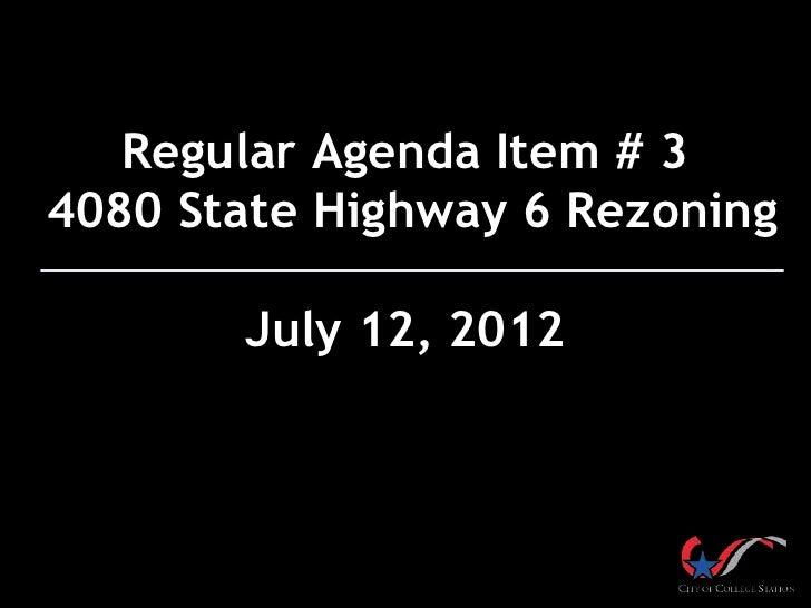 Regular Agenda Item # 34080 State Highway 6 Rezoning       July 12, 2012