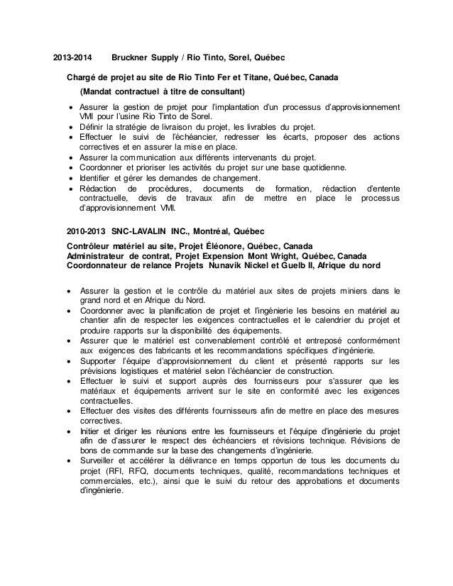 2013-2014 Bruckner Supply / Rio Tinto, Sorel, Québec Chargé de projet au site de Rio Tinto Fer et Titane, Québec, Canada (...