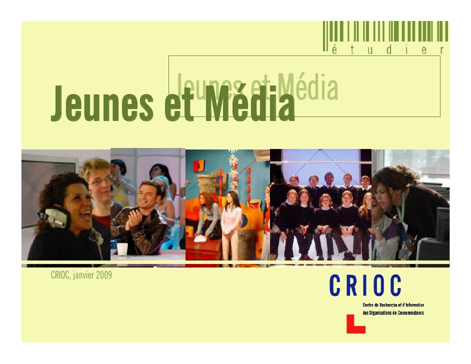 Jeunes et Média Jeunes et Média   CRIOC, janvier 2009