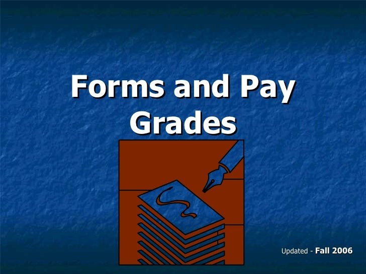 Forms and Pay Grades Updated -  Fall 2006