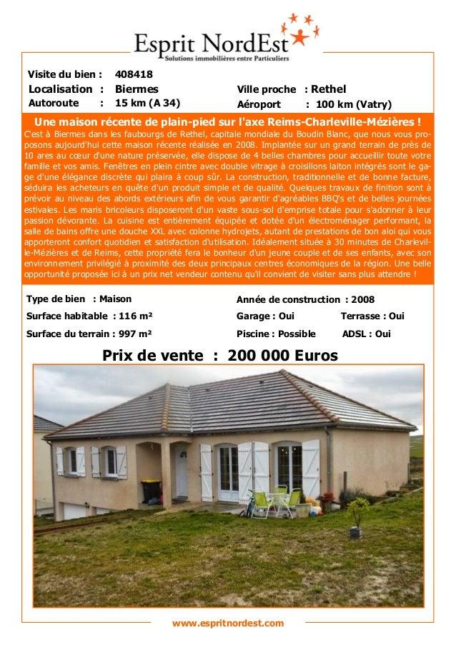 Une maison récente de plain-pied sur l'axe Reims-Charleville-Mézières ! C'est à Biermes dans les faubourgs de Rethel, capi...