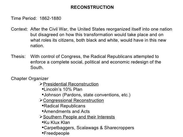 <ul><li>RECONSTRUCTION </li></ul><ul><li>Time Period:  1862-1880 </li></ul><ul><li>Context: After the Civil War, the Unite...