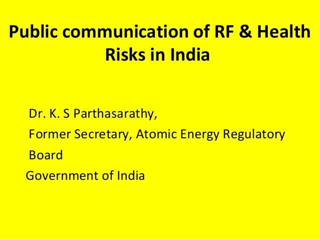 Public communication of RF & Health Risks in India Dr. K. S Parthasarathy, Former Secretary, Atomic Energy Regulatory Boar...