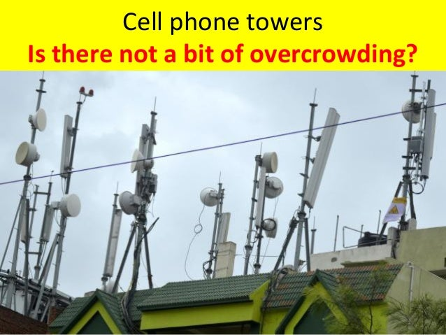 Cell phone towers Is there not a bit of overcrowding?