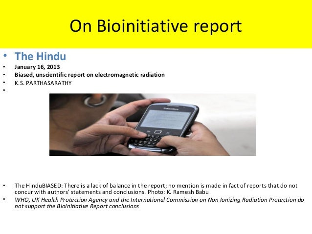 On Bioinitiative report • The Hindu • January 16, 2013 • Biased, unscientific report on electromagnetic radiation • K.S. P...