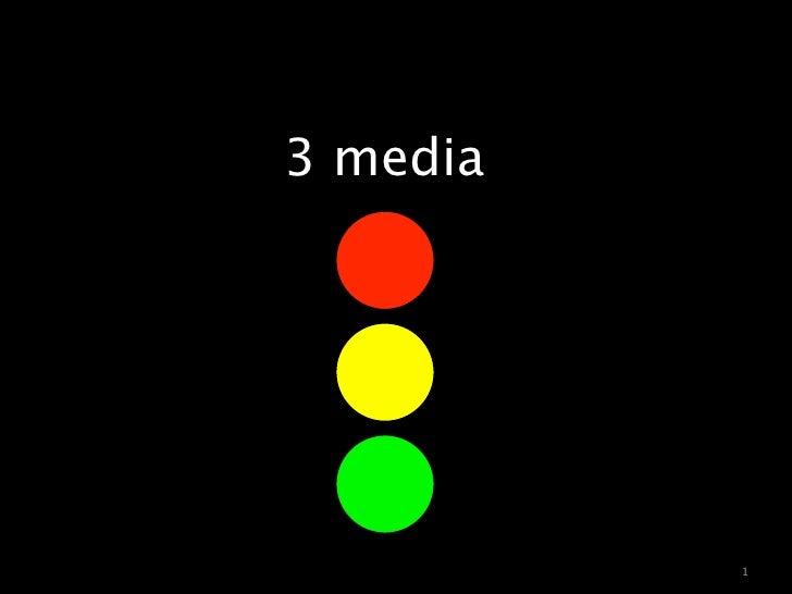 3 media               1