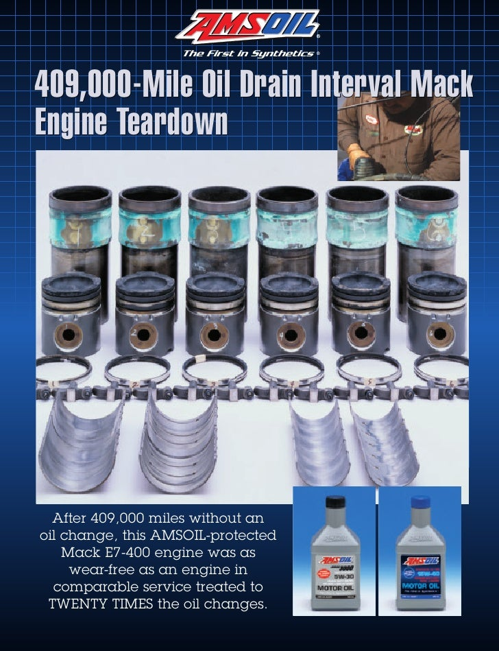 409,000-Mile Oil Drain Interval Mack Engine Teardown       After 409,000 miles without an oil change, this AMSOIL-protecte...