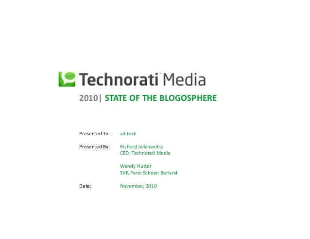 2010|STATEOFTHEBLOGOSPHERE PresentedTo: ad:tech PresentedBy: RichardJalichandra CEO,Technora9Media Wendy...