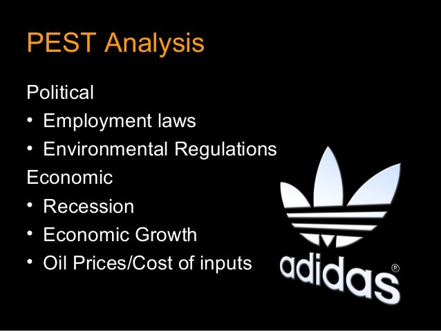 PEST AnalysisPolitical• Employment laws• Environmental RegulationsEconomic• Recession• Economic Growth• Oil Prices/Cost of...