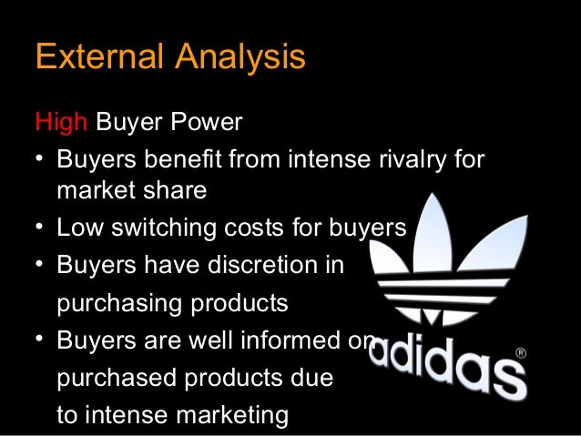 External AnalysisHigh Buyer Power• Buyers benefit from intense rivalry for  market share• Low switching costs for buyers• ...