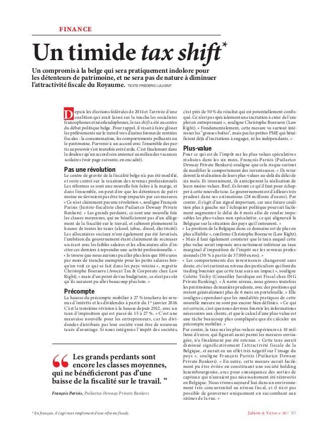 Juliette & Victor n° 50 l 167 FINANCE Un timide tax shift* Un compromis à la belge qui sera pratiquement indolore pour les...