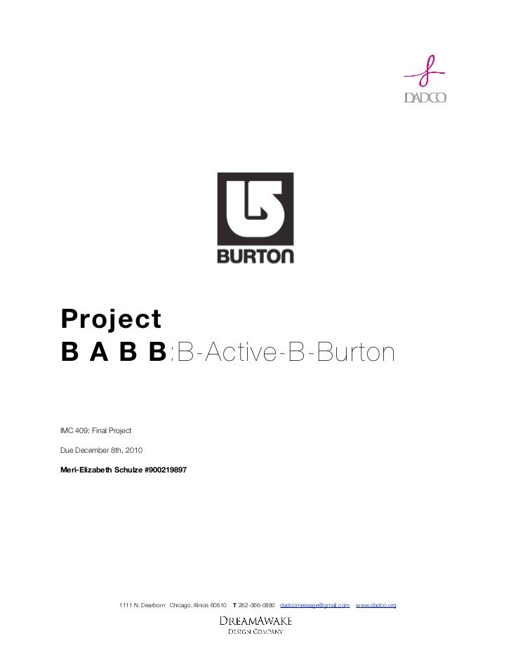 ProjectB A B B:B-Active-B-BurtonIMC 409: Final ProjectDue December 8th, 2010Meri-Elizabeth Schulze #900219897             ...