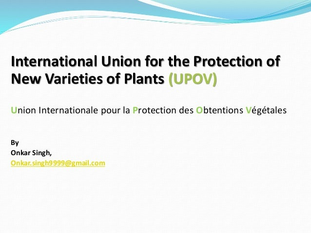 International Union for the Protection of New Varieties of Plants (UPOV) Union Internationale pour la Protection des Obten...