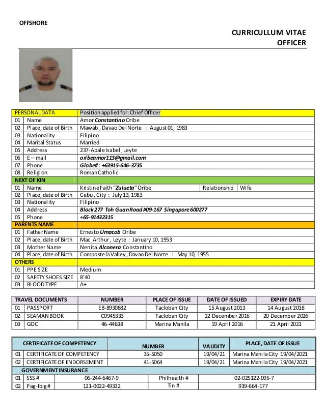 OFFSHORE CURRICULLUM VITAE OFFICER PERSONALDATA Positionappliedfor: Chief Officer 01 Name AmorConstantino Oribe 02 Place,d...