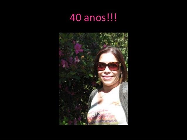 40 anos!!!
