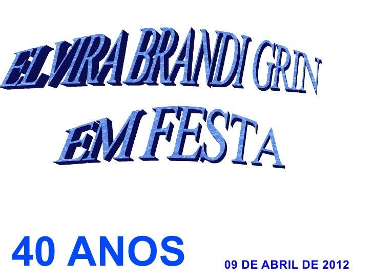40 ANOS   09 DE ABRIL DE 2012