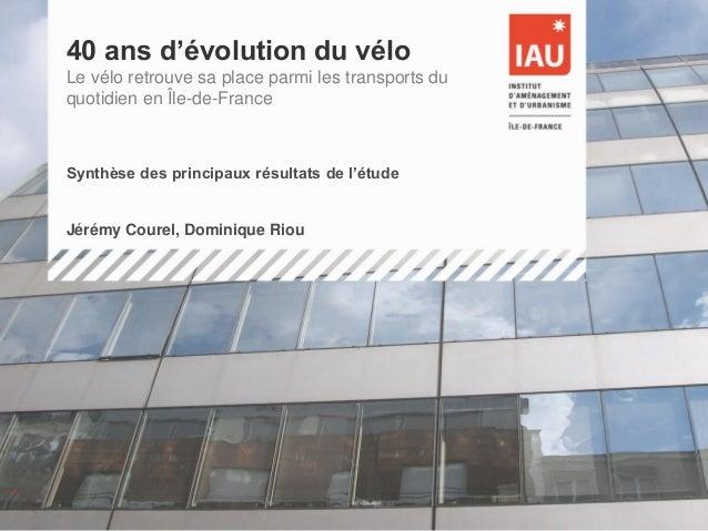 1  Migrations et Métropoles – Atelier 2  Stabilité résidentielle et Mobilité quotidienne.  40 ans d'évolution du vélo Le v...