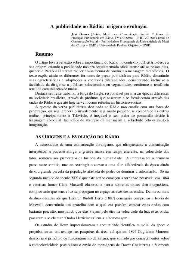 A publicidade no Rádio: origem e evolução. José Gomes Júnior, Mestre em Comunicação Social. Professor de Produção Publicit...