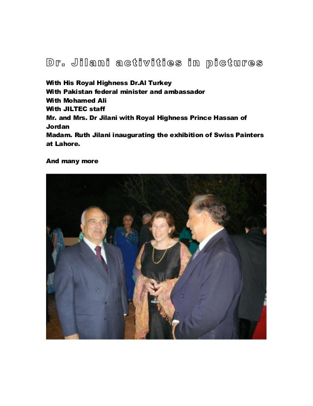 Dr. Jilani activities in pictures With His Royal Highness Dr.Al Turkey With Pakistan federal minister and ambassador With ...