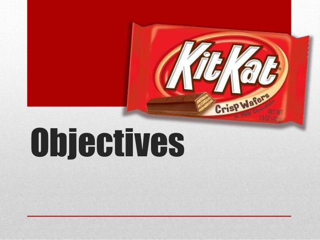 kitkat marketing objectives Cadbury marketing strategy assignment-51424 developing marketing objective kit kat and perk was a new product segment in wafer chocolates as anytime snacks.