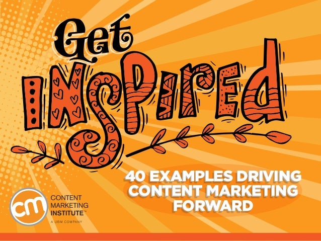 40 EXAMPLES DRIVING CONTENT MARKETING FORWARD 40 EXAMPLES DRIVING CONTENT MARKETING FORWARD