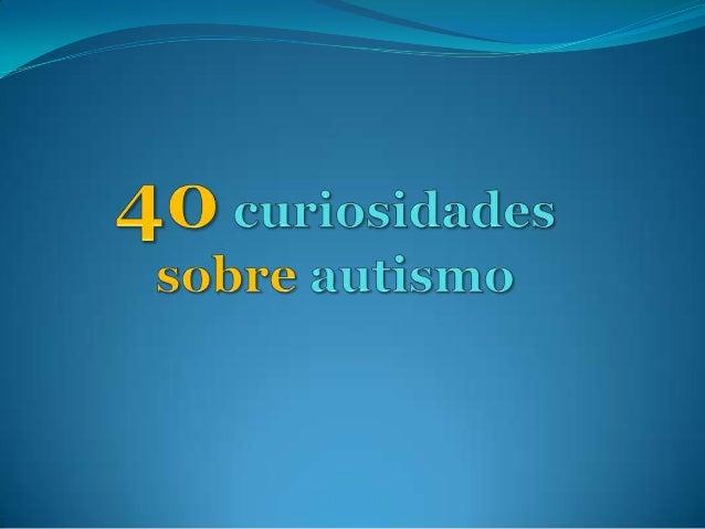 40 curiosidades sobre autismo