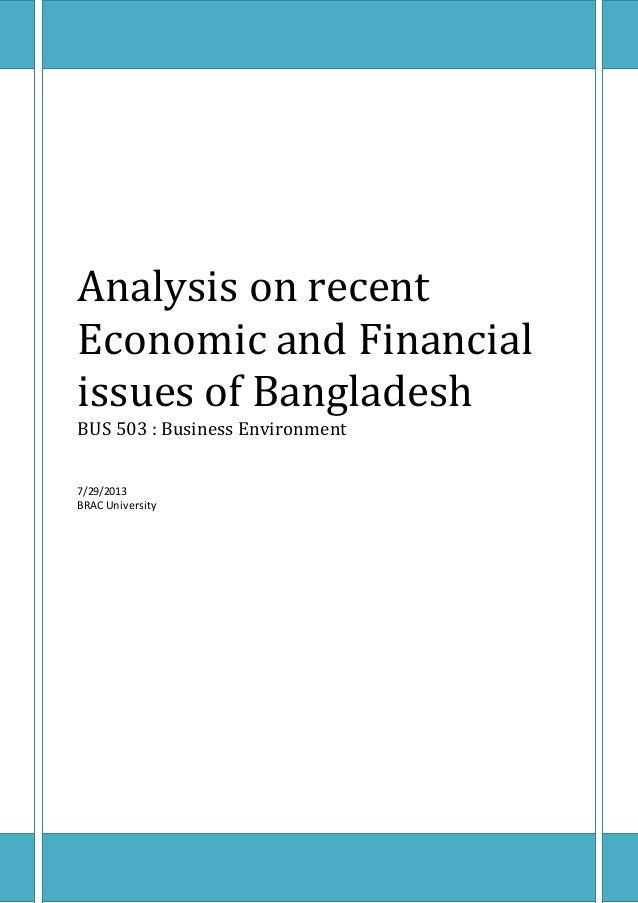 Analysis on recent Economic and Financial issues of Bangladesh BUS 503 : Business Environment 7/29/2013 BRAC University