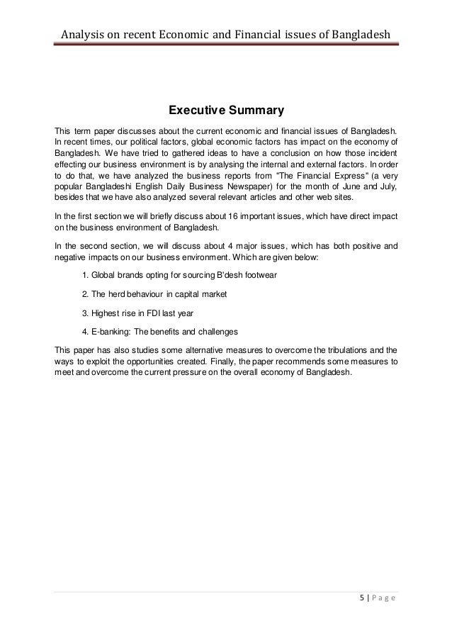 Analysis on recent Economic and Financial issues of Bangladesh 5   P a g e Executive Summary This term paper discusses abo...