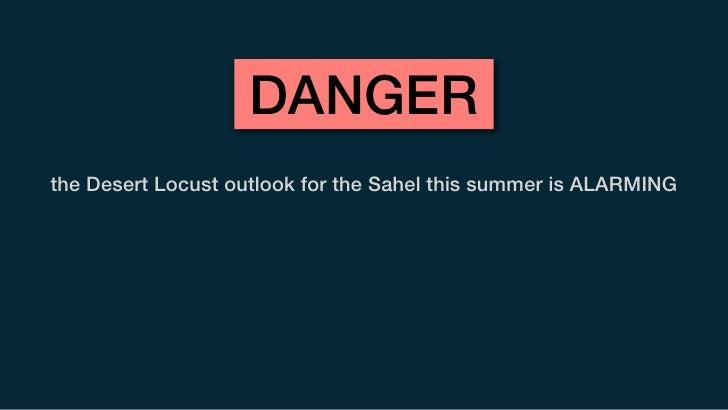 DANGERthe Desert Locust outlook for the Sahel this summer is ALARMING