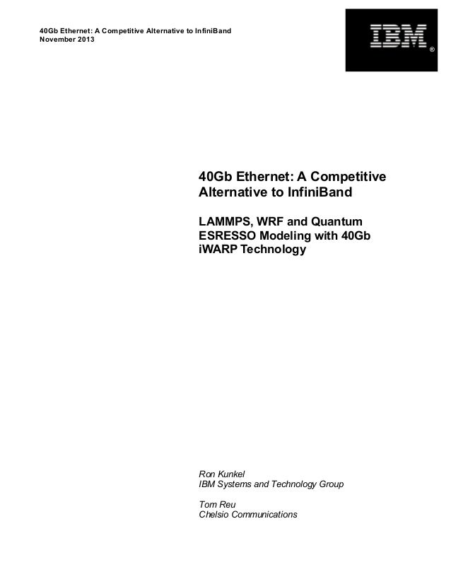 40Gb Ethernet: A Competitive Alternative to InfiniBand November 2013 40Gb Ethernet: A Competitive Alternative to InfiniBan...