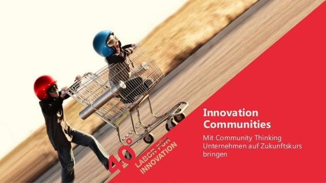 Innovation Communities Mit Community Thinking Unternehmen auf Zukunftskurs bringen