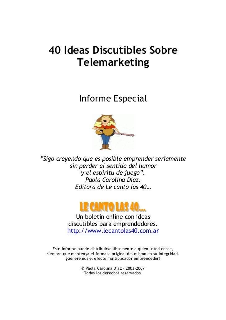 "40 Ideas Discutibles Sobre        Telemarketing                  Informe Especial""Sigo creyendo que es posible emprender s..."