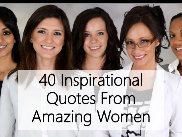 40 Inspirational Quotes From Amazing Women