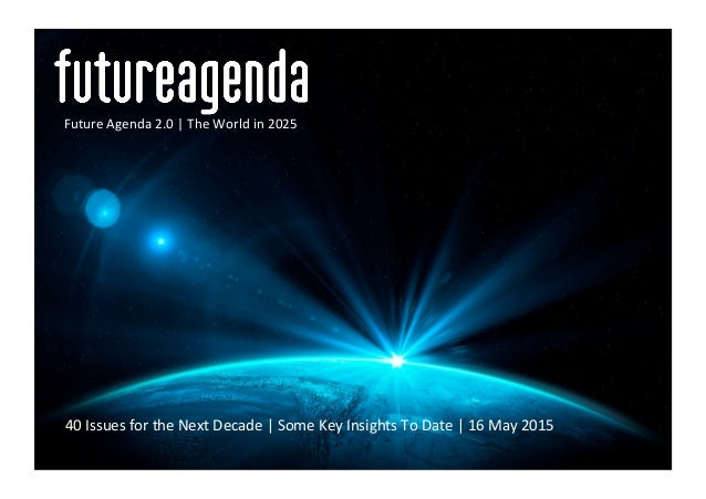 40	   Issues	   for	   the	   Next	   Decade	   |	   Some	   Key	   Insights	   To	   Date	   |	   16	   May	   2015	   	 ...