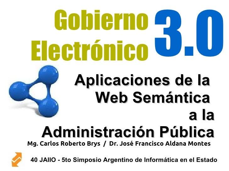 Gobierno Electrónico                             3.0               Aplicaciones de la                     Web Semántica   ...