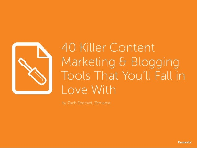 40 Killer ContentMarketing & BloggingTools That You'll Fall inLove Withby Zach Eberhart, Zemanta