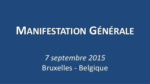 MANIFESTATION GÉNÉRALE 7 septembre 2015 Bruxelles - Belgique