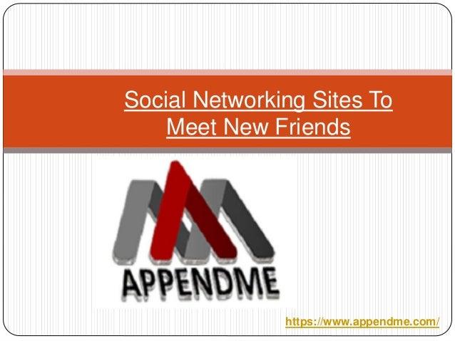 Social Networking Sites To Meet New Friends https://www.appendme.com/