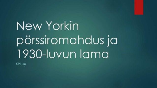 New Yorkin  pörssiromahdus ja  1930-luvun lama  KPL 40